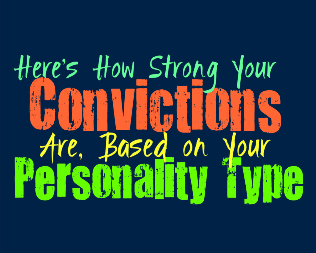 Here's How Strong Your Convictions Are, Based on Your Personality Type