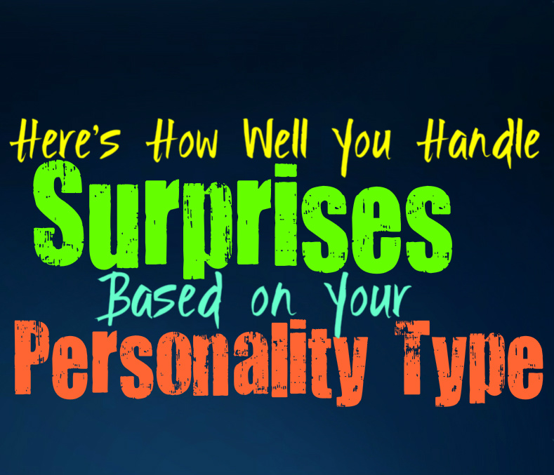 Here's How Well You Handle Surprises, Based on Your Personality Type