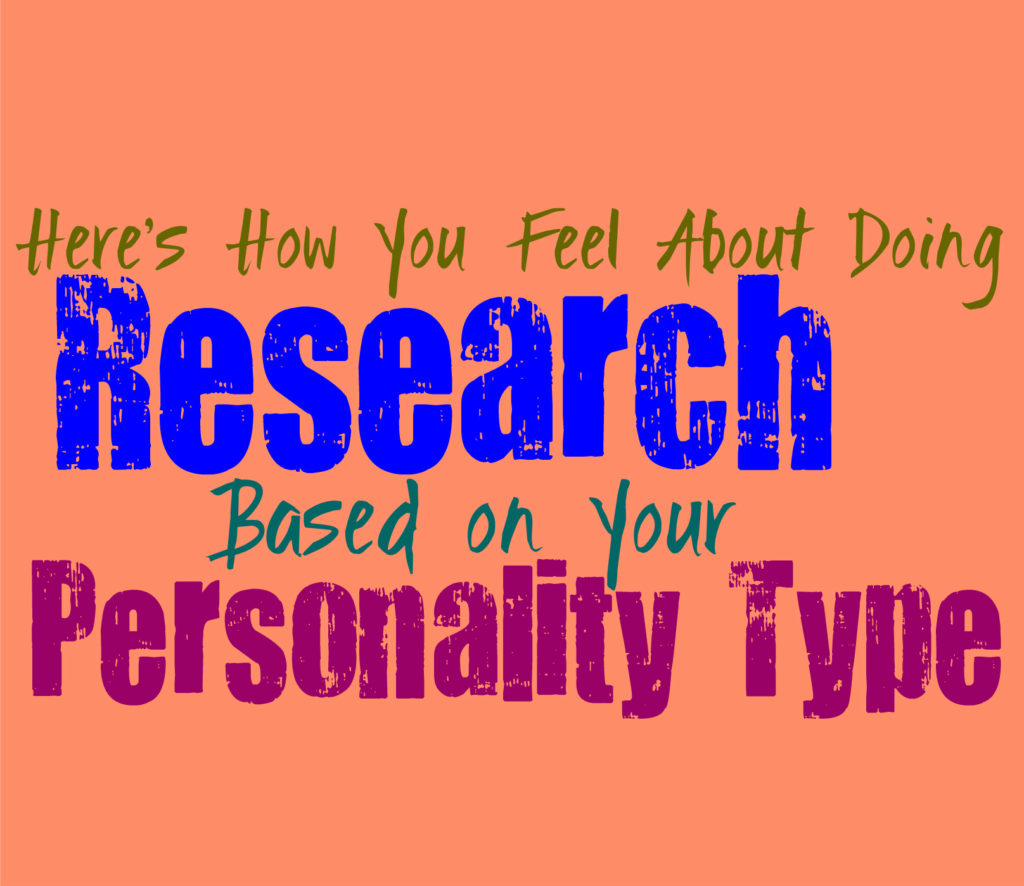 Here's How You Feel About Doing Research, Based on Your Personality Type
