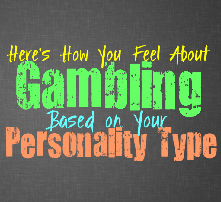 Here's How You Feel About Gambling, Based on Your Personality Type