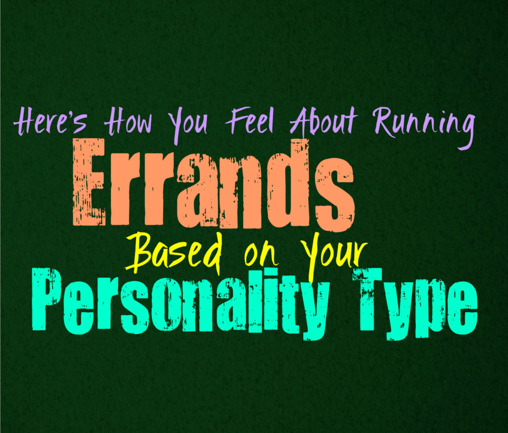 Here's How You Feel About Running Errands, Based on Your Personality Type
