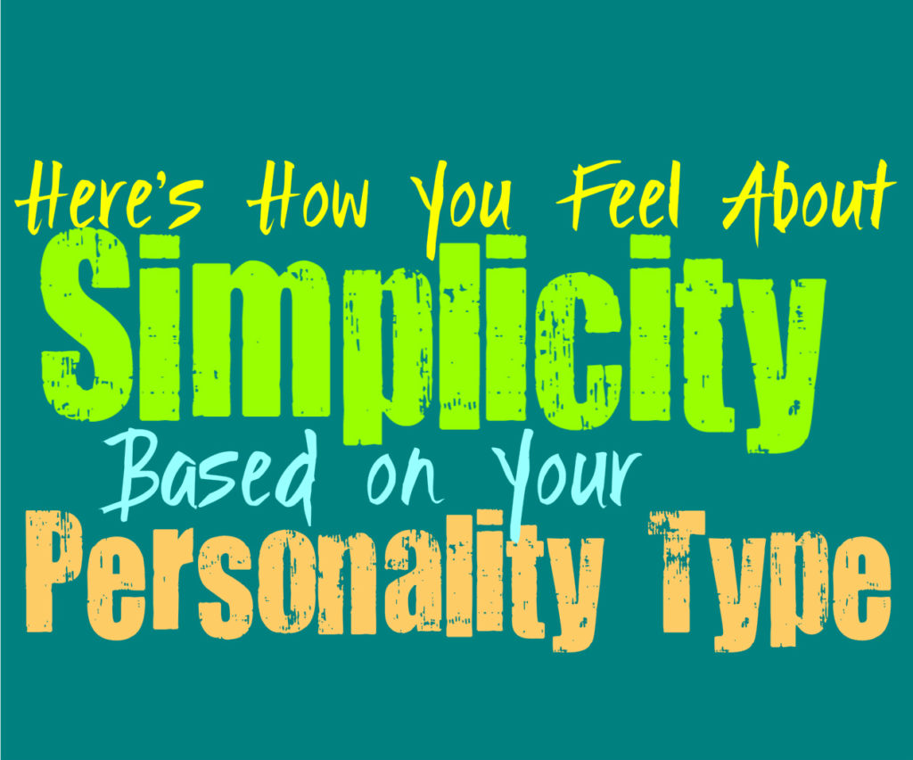 Here's How You Feel About Simplicity, Based on Your Personality Type