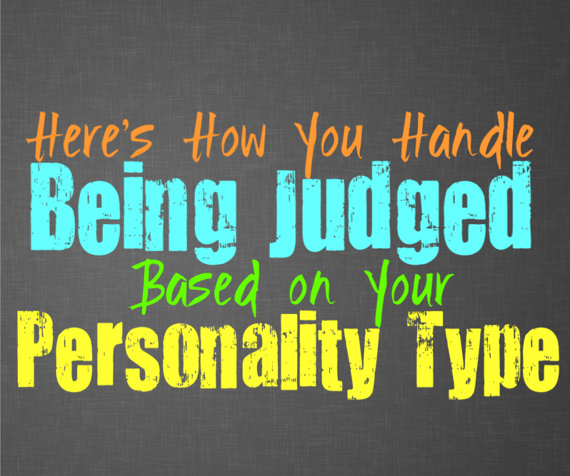 Here's How You Handle Being Judged, Based on Your Personality Type