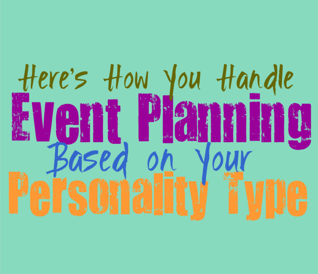 Here's How You Handle Event Planning, Based on Your Personality Type