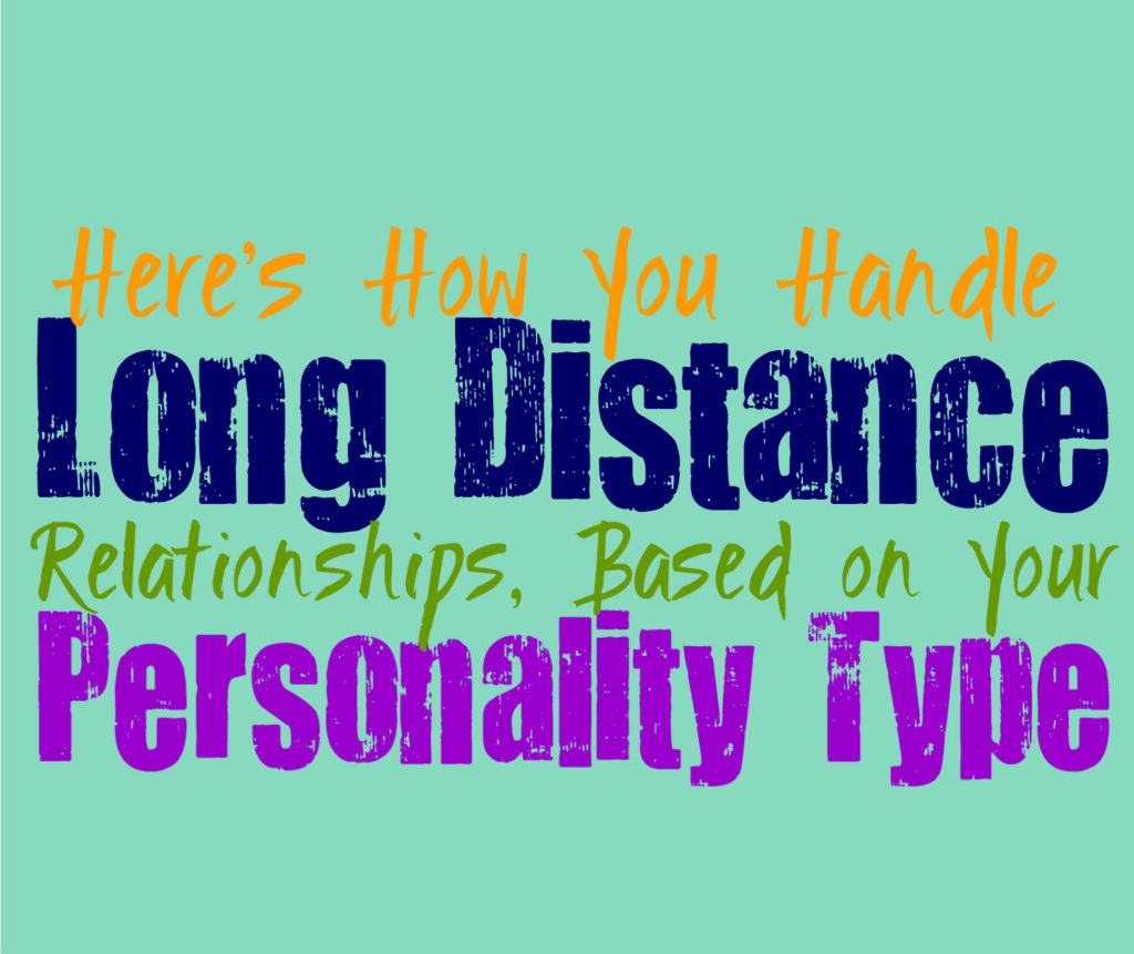 Here's How You Handle Long Distance Relationships, Based on Your Personality Type