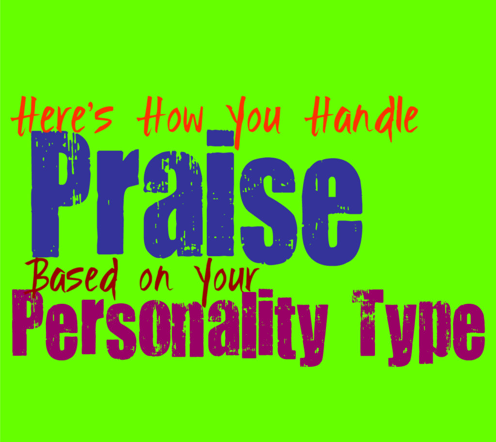 Here's How You Handle Praise, Based on Your Personality Type