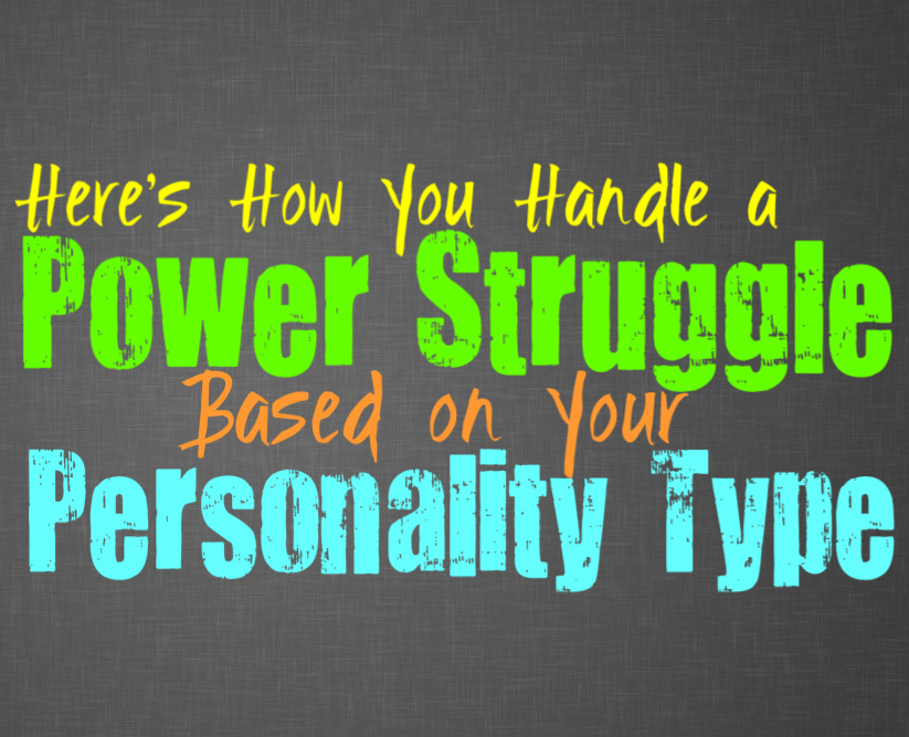 Here's How You Handle a Power Struggle, Based on Your Personality Type