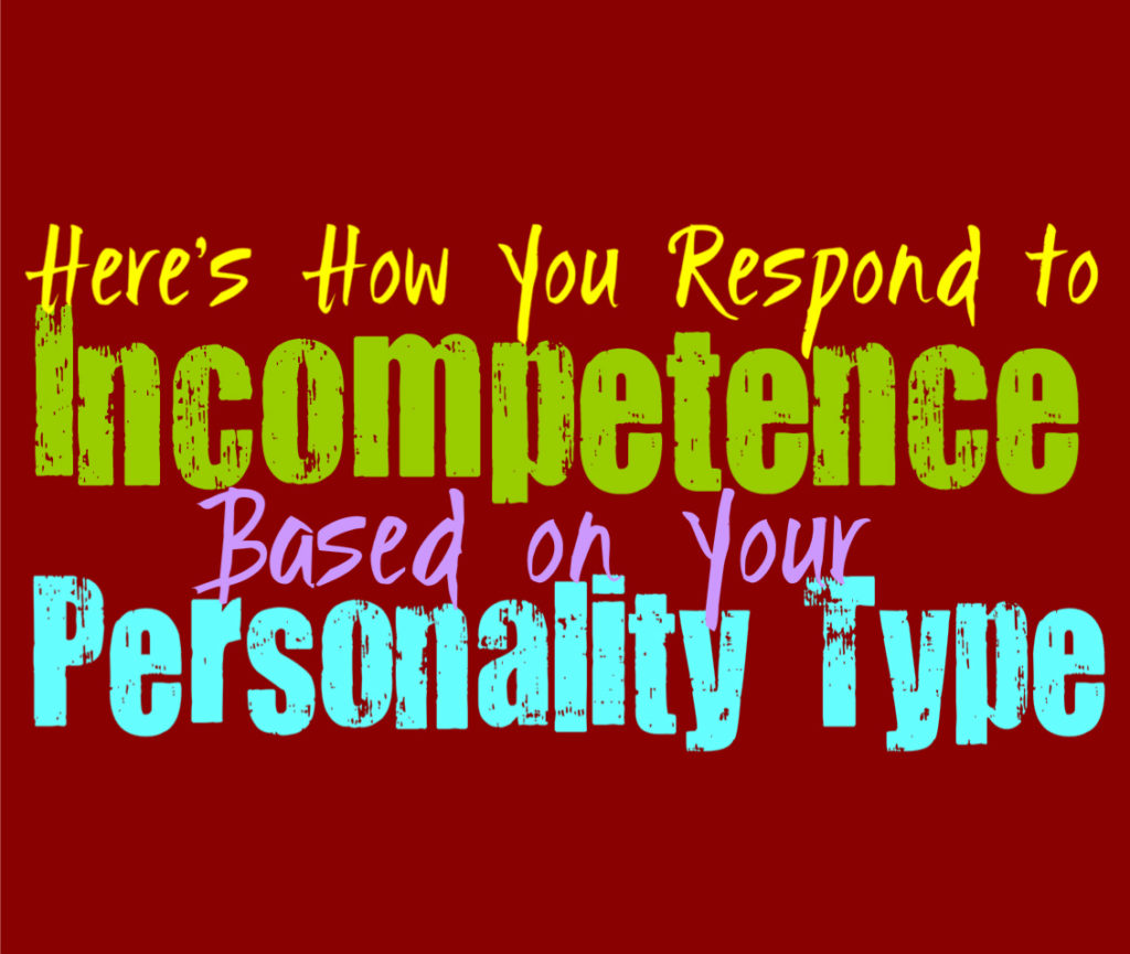 Here's How You Respond to Incompetence, Based on Your Personality Type