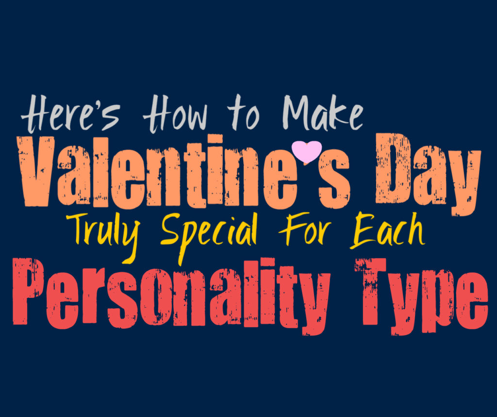 Here's How to Make Valentine's Day Truly Special For Each Personality Type