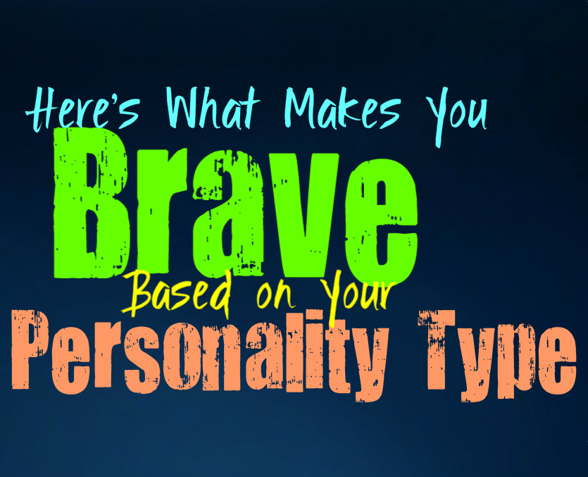 Here's What Makes You Brave, Based on Your Personality Type