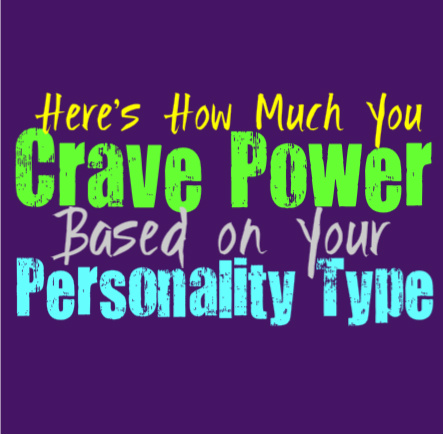 Here's How Much You Crave Power, Based on Your Personality Type
