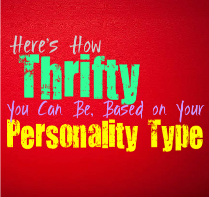 Here's How Thrifty You Can Be, Based on Your Personality Type