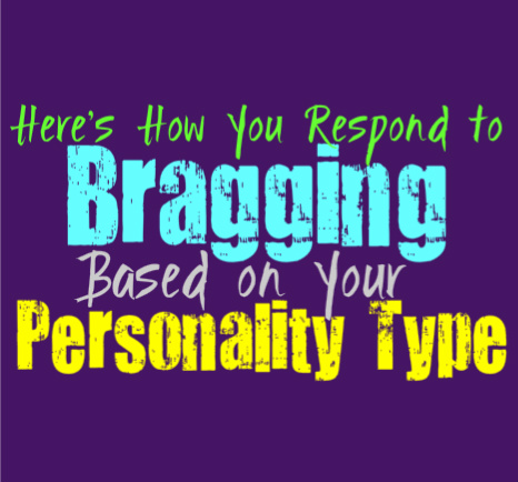 Here's How You Respond to Bragging, Based on Your Personality Type