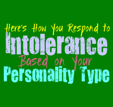 Here's How You Respond to Intolerance, Based on Your Personality Type