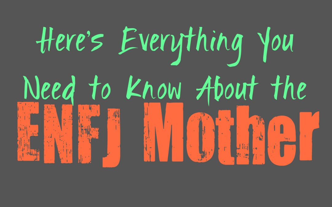Here's Everything You Need to Know About the ENFJ Mother