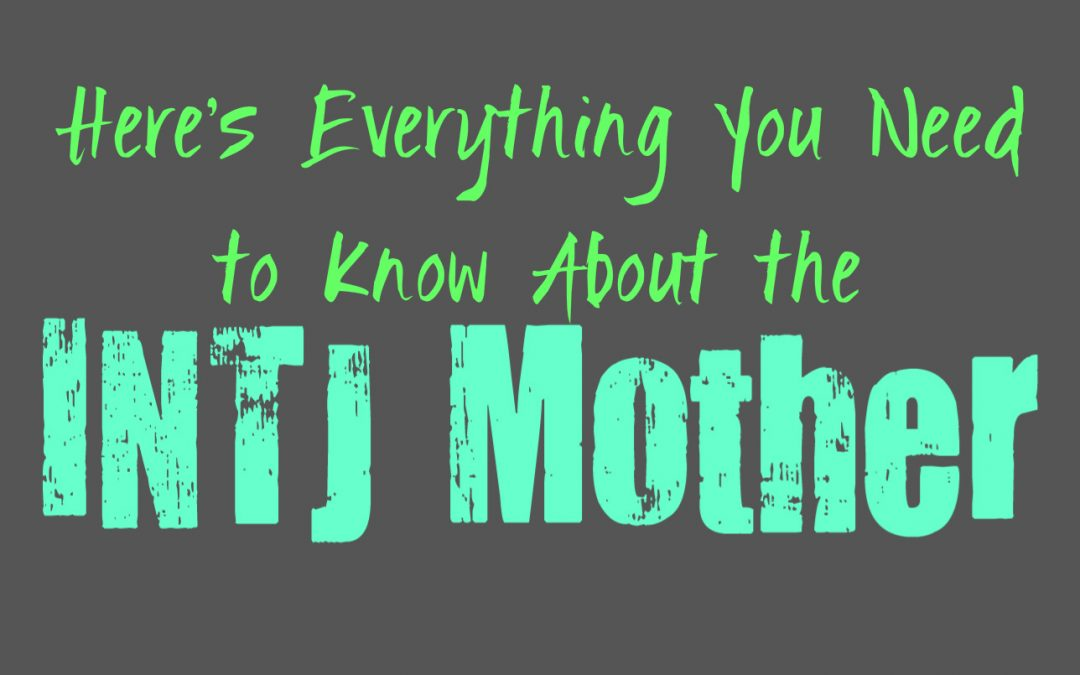 Here's Everything You Need to Know About the INTJ Mother
