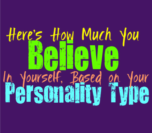 Here's How Much You Believe in Yourself, Based on Your Personality Type