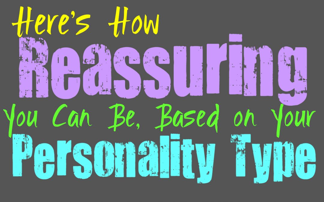 Here's How Reassuring You Can Be, Based on Your Personality Type