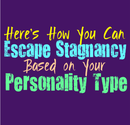 Here's How You Can Escape Stagnancy, Based on Your Personality Type