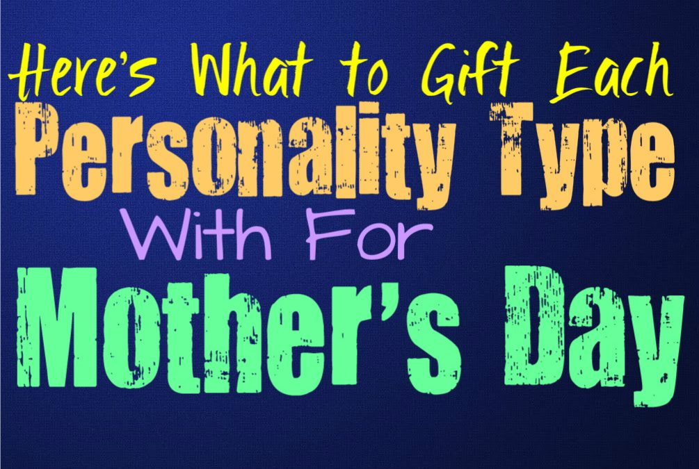 Here's What to Gift Each Personality Type With For Mother's Day