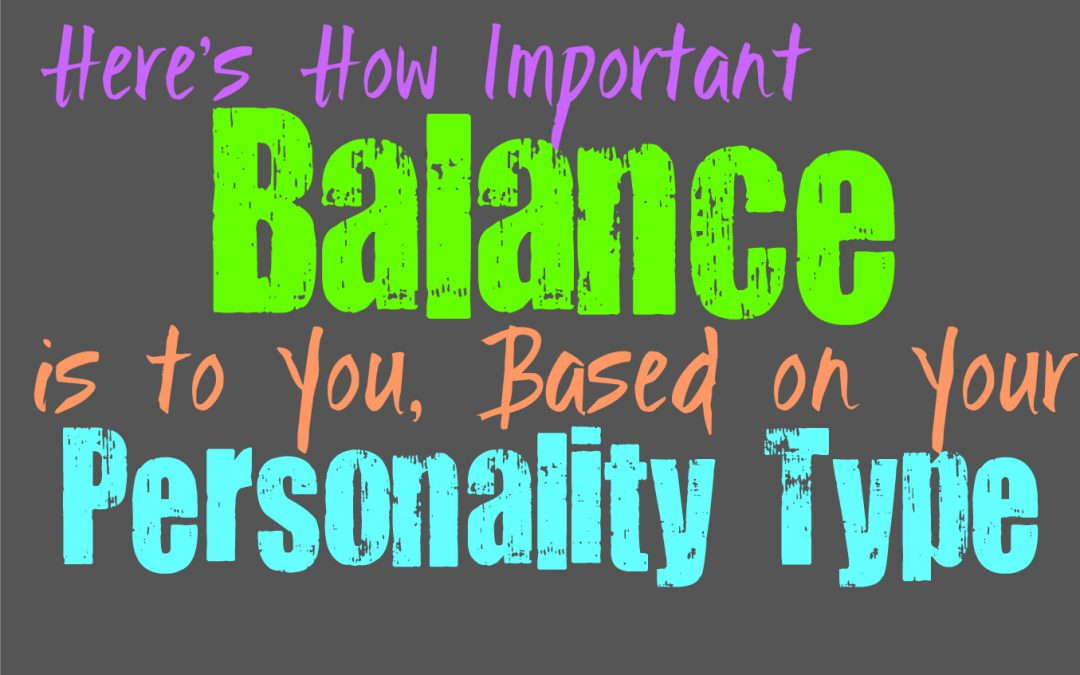Here's How Important Balance is to You, Based on Your Personality Type