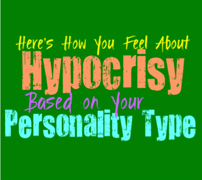 Here's How You Feel About Hypocrisy, Based on Your Personality Type