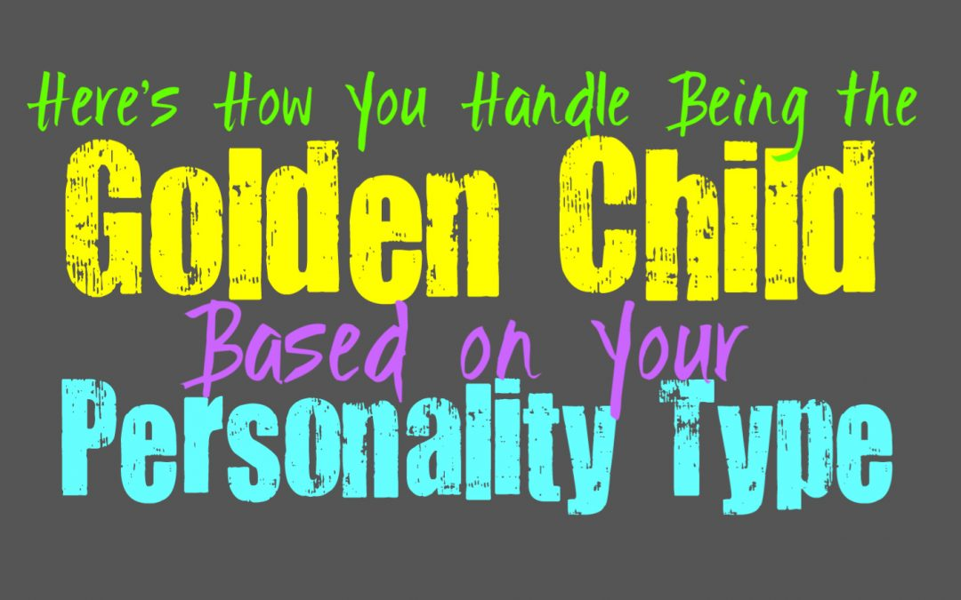 Here's How You Handle Being the Golden Child, Based on Your Personality Type