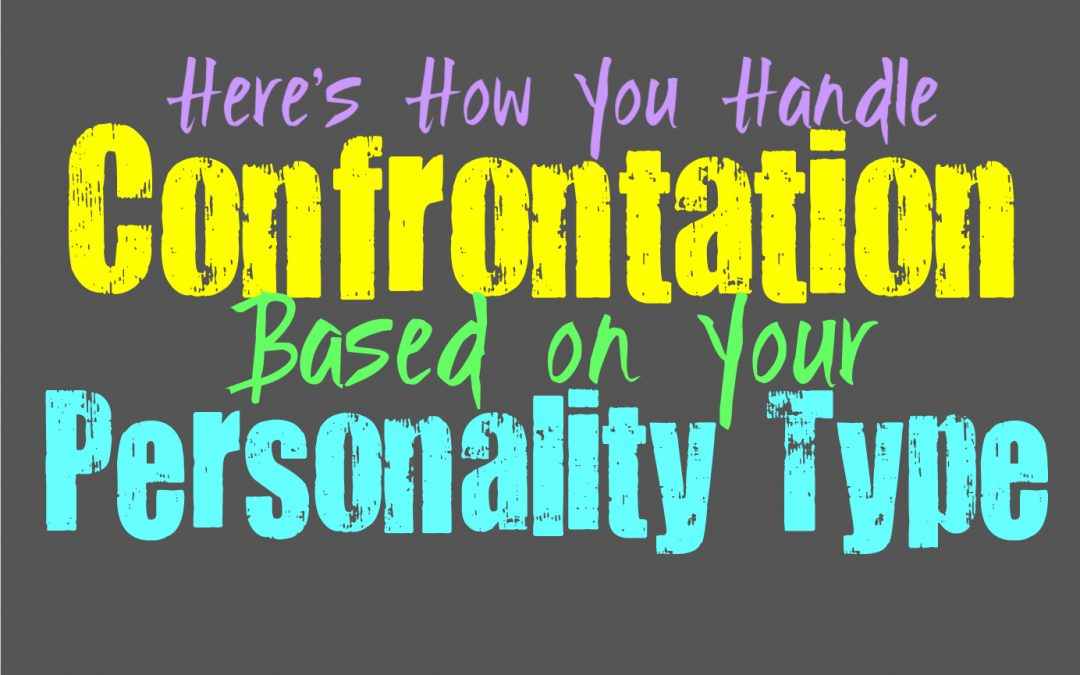 Here's How You Handle Confrontation, Based on Your Personality Type