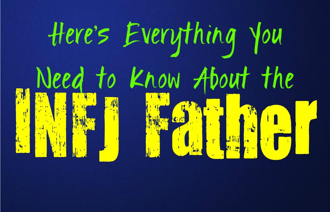 Here's Everything You Need to Know About the INFJ Father