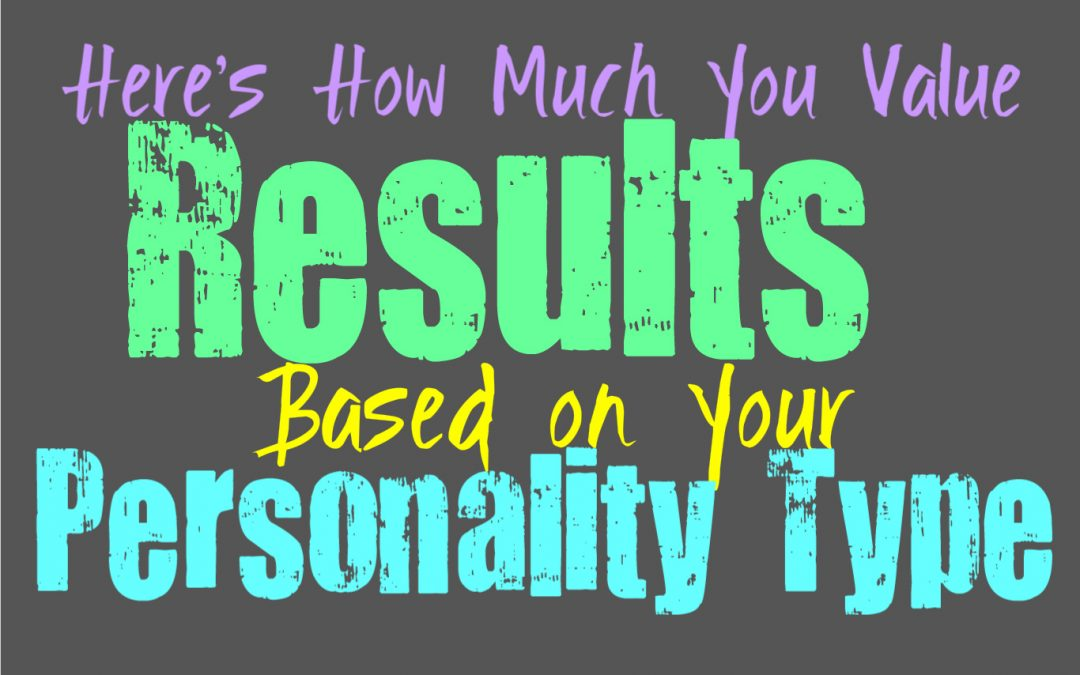 Here's How Result Driven You Are, Based on Your Personality Type