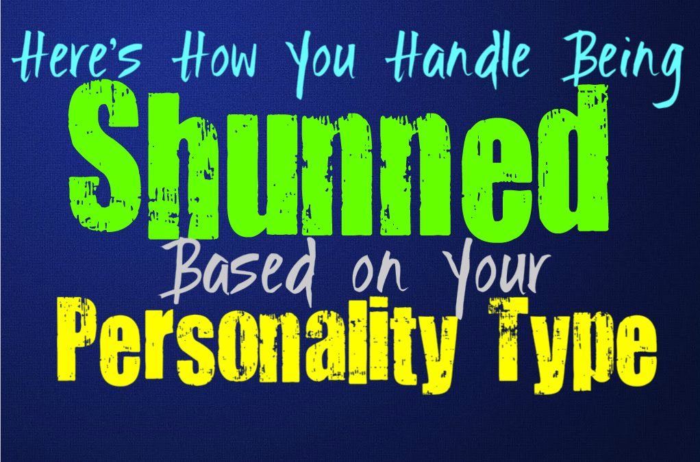 Here's How You Handle Being Shunned, Based on Your Personality Type