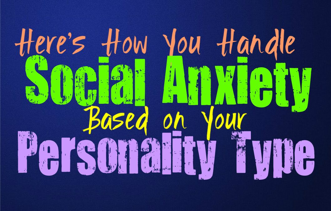 Here's How You Handle Social Anxiety, Based on Your Personality Type