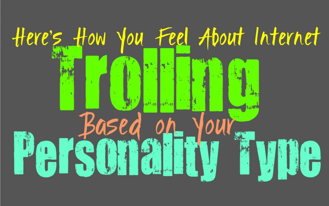 Here's How You Feel About Internet Trolling, Based on Your Personality Type