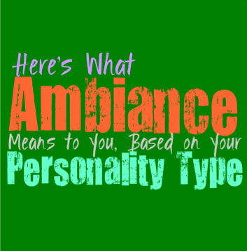 Here's What Ambiance Means to You, Based on Your Personality Type