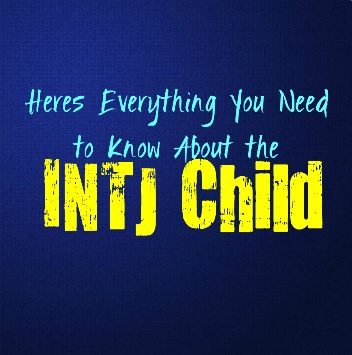 Here's Everything You Need to Know About the INTJ Child