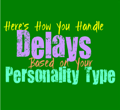 Here's How You Handle Delays, Based on Your Personality Type