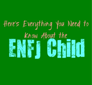 Here's Everything You Need to Know About the ENFJ Child