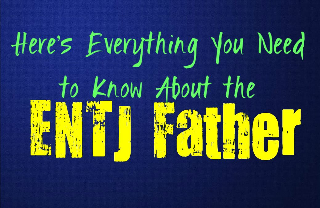 Here's Everything You Need to Know About the ENTJ Father