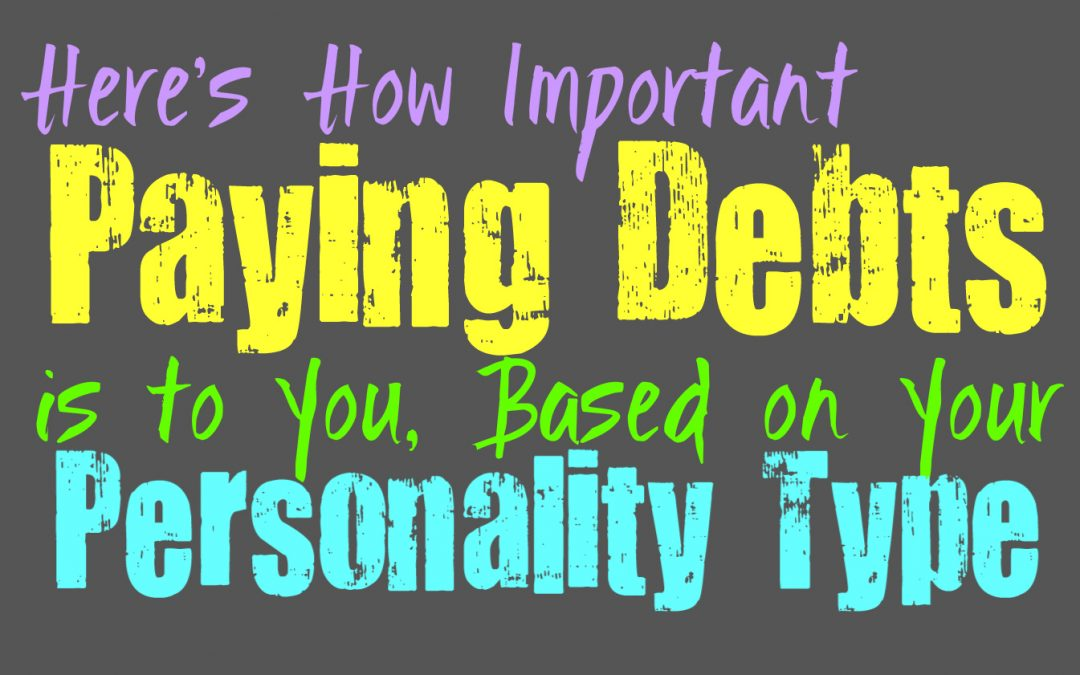 Here's How Important Paying Debts is to You, Based on Your Personality Type