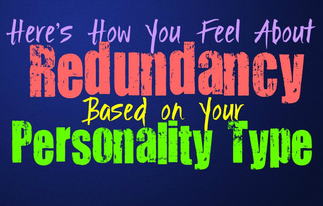 Here's How You Feel About Redundancy, Based on Your Personality Type