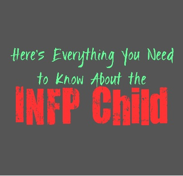 Here's Everything You Need to Know About the INFP Child