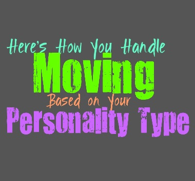 Here's How You Handle Moving, Based on Your Personality Type