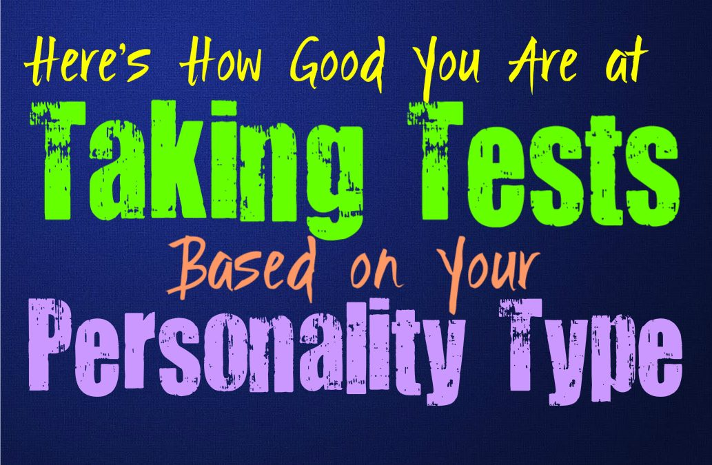 Here's How Good You Are at Taking Tests, Based on Your Personality Type