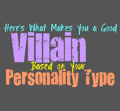 Here's What Makes You a Good Villain, Based on Your Personality Type