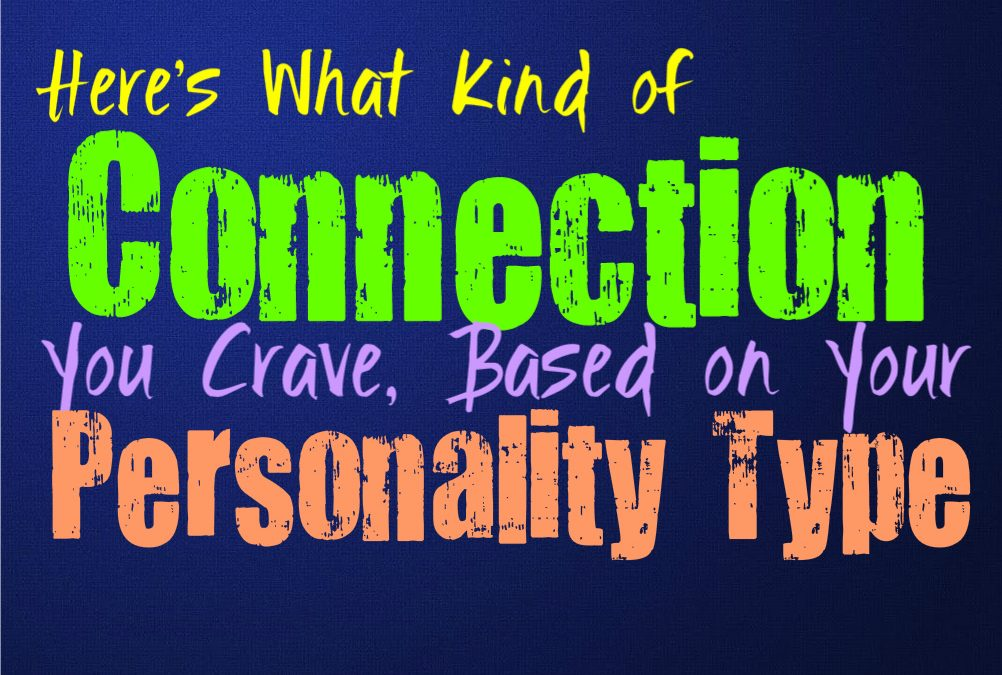 Here's What Kind of Connection You Crave, Based on Your Personality Type