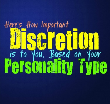 Here's How Important Discretion is to You, Based on Your Personality Type