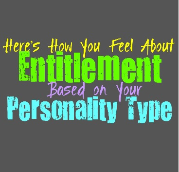Here's How You Feel About Entitlement, Based on Your Personality Type