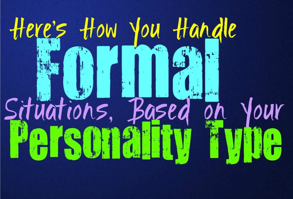 Here's How You Handle Formal Situations, Based on Your Personality Type