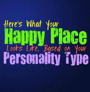 Here's What Your Happy Place Looks Like, Based on Your Personality Type
