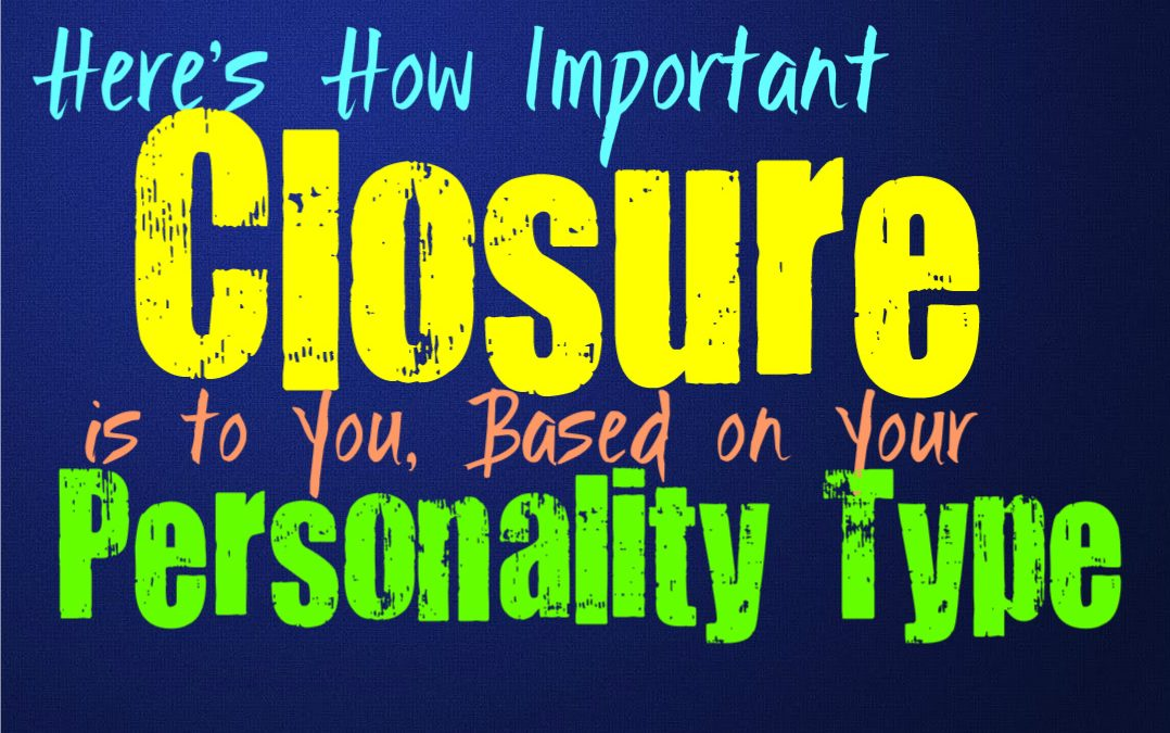 Here's How Important Closure is to You, Based on Your Personality Type